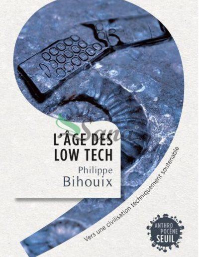 l-age-des-low-tech-vers-une-civilisation-techniquement-soutenable-de-philippe-bihouix